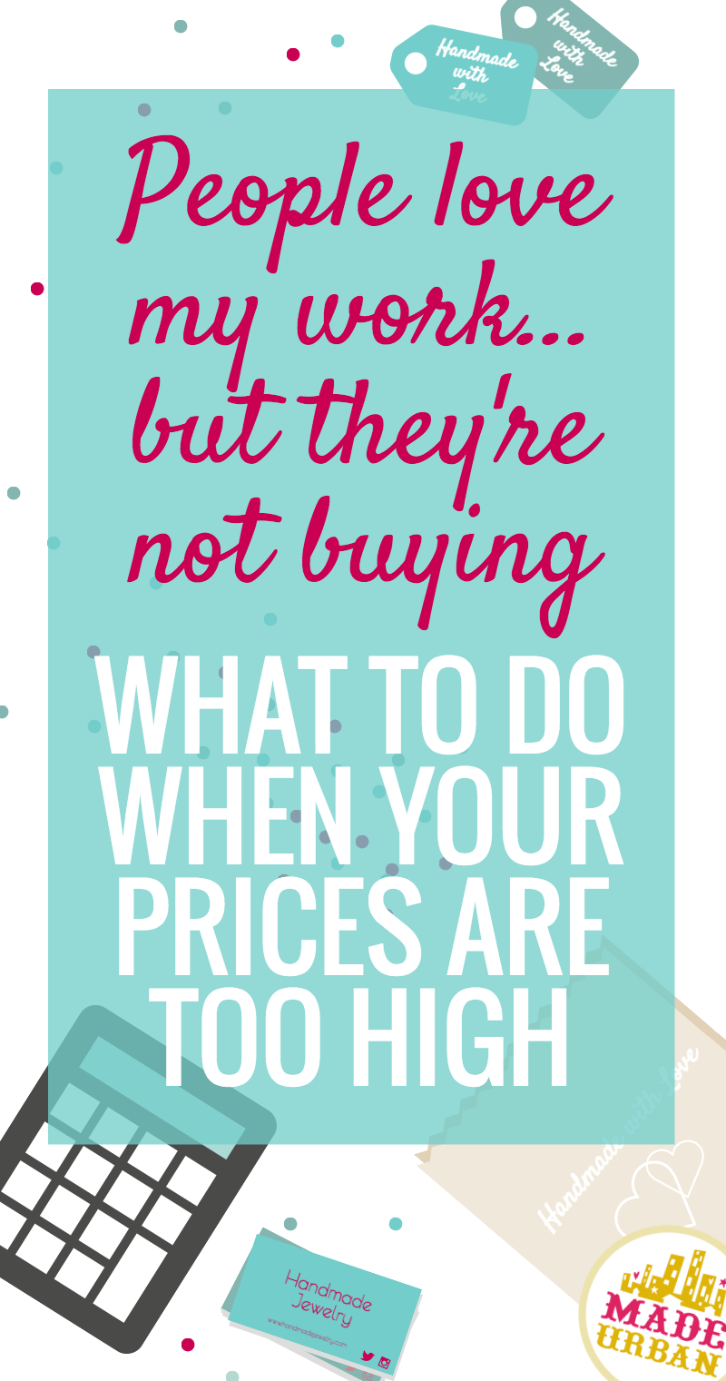 What to do When your Prices are Too High
