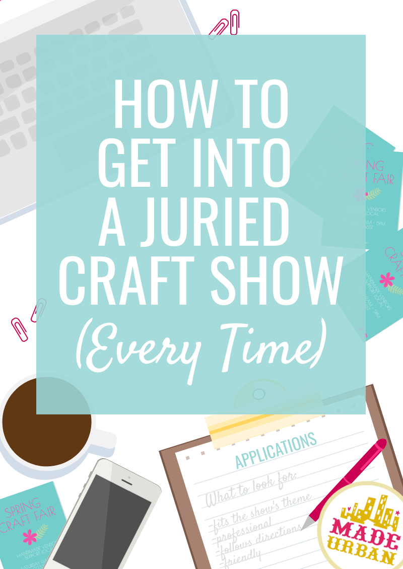 How to get into a Juried Craft Show