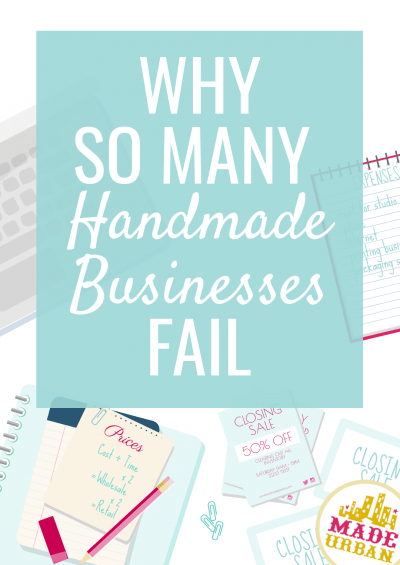 Why So Many Handmade Businesses Fail