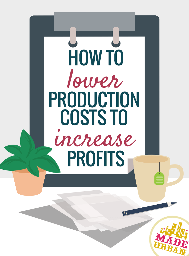 How To Lower Production Costs to Increase Profits