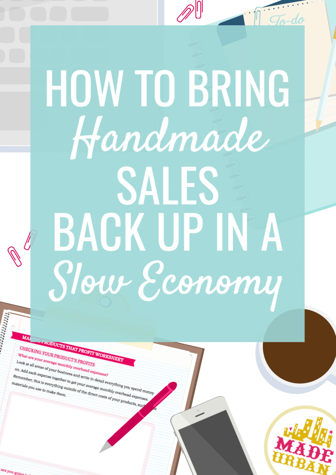 How to Make Handmade Sales in a Slow Economy