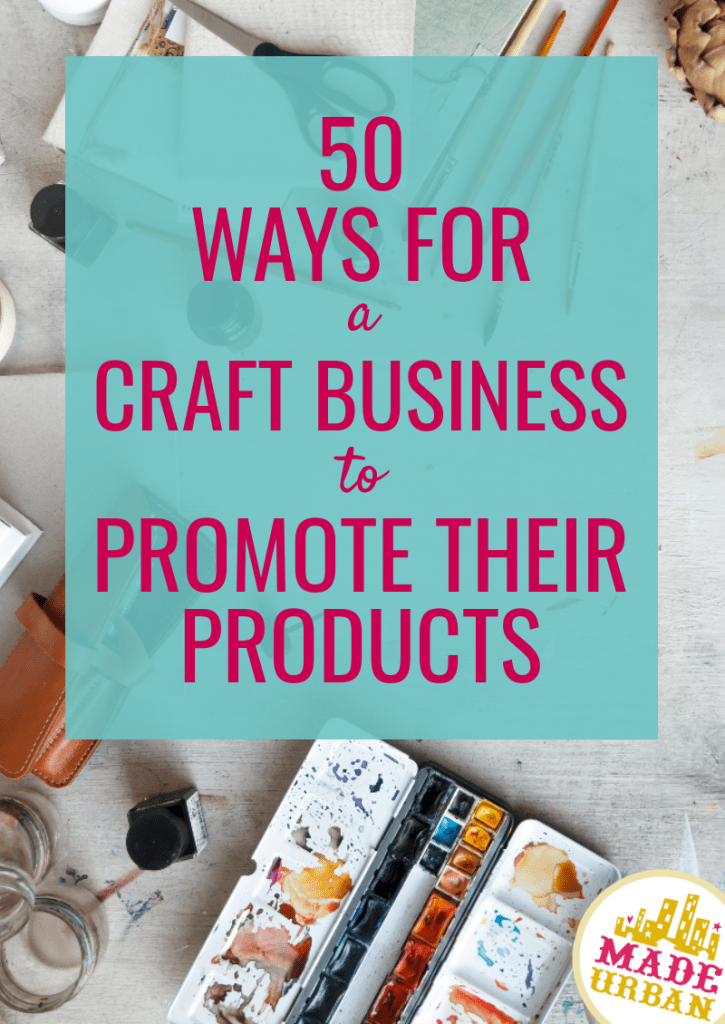 50 Ways for a Craft Business to Promote their Products