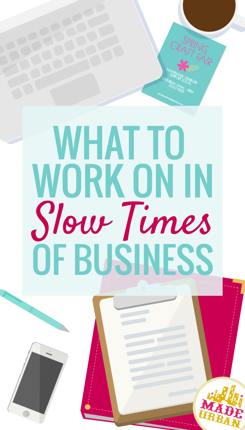 What to Work on in Slow Times of a Handmade Business