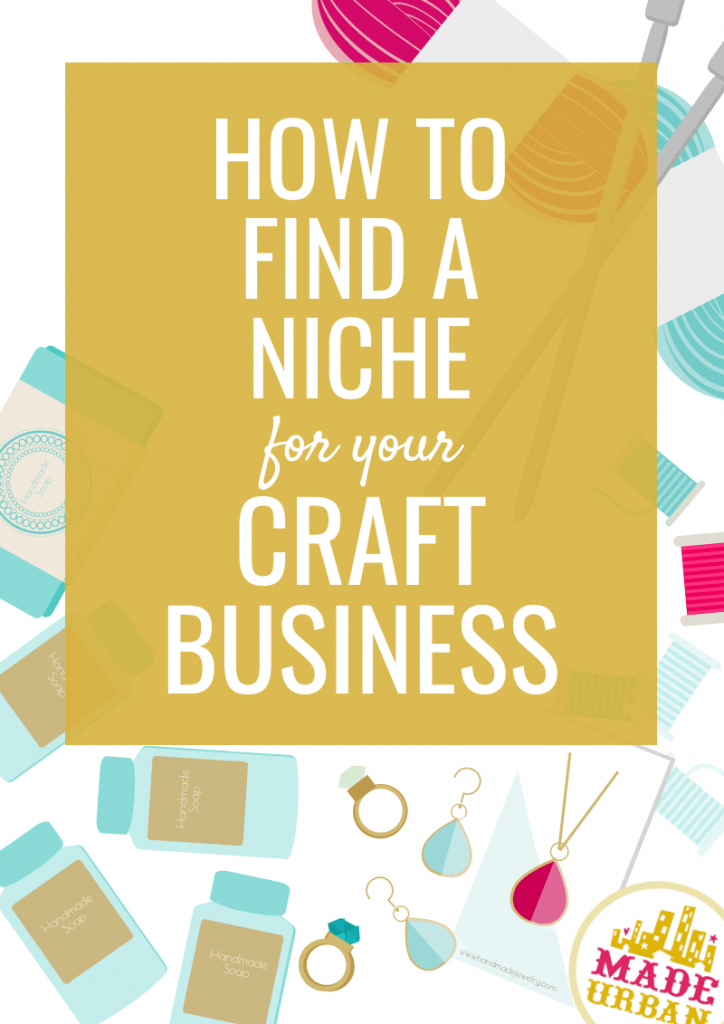 How to Find a Niche for your Craft Business