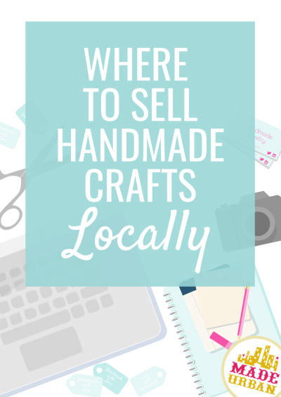 Where to Sell Handmade Crafts Locally (Top 20 Places & Ones you Haven't Thought of)