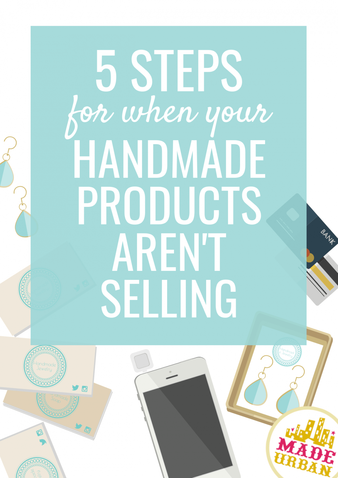 5 Steps for When your Handmade Products Aren't Selling