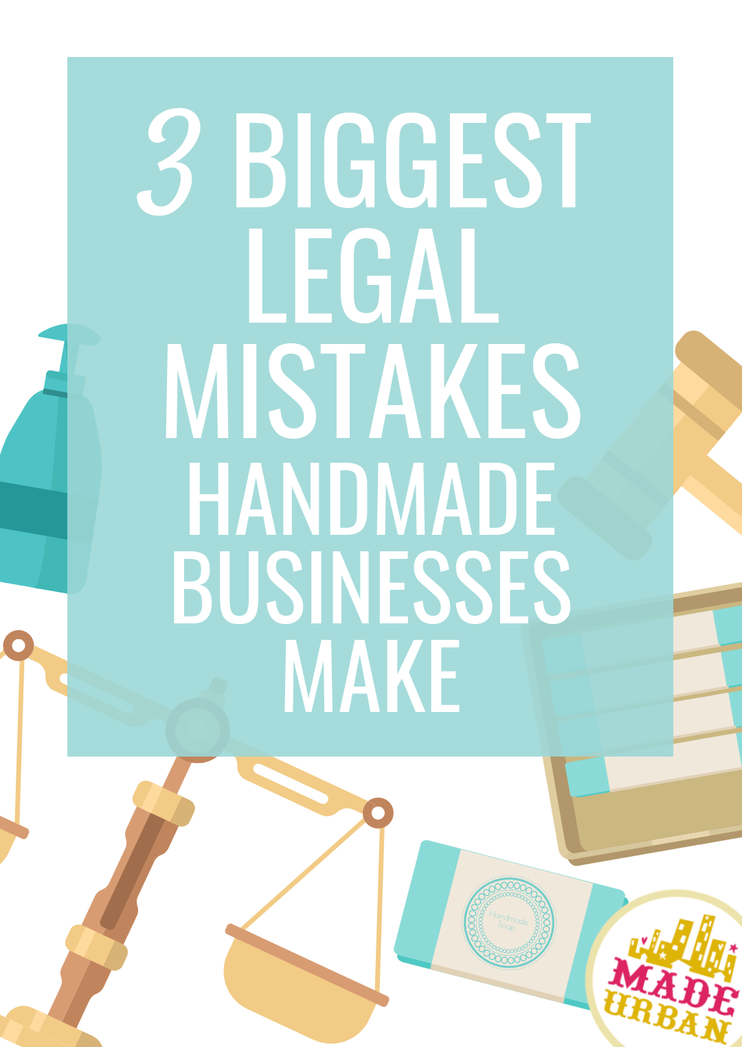 3 Big Legal Mistakes Crafters Make