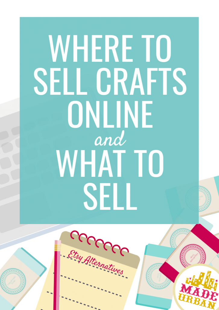Where to Sell Crafts Online & What to Sell