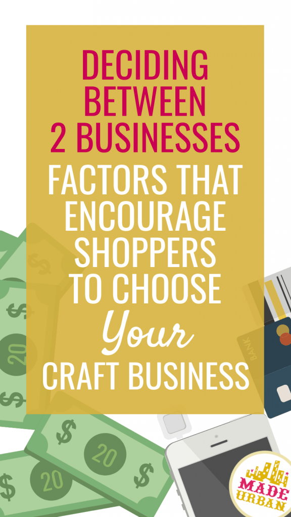 Factors that Encourage Shoppers to Choose your Craft Business