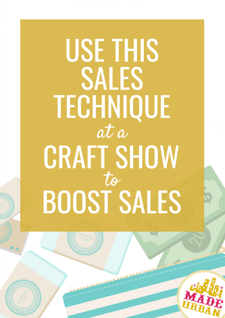Use this Sales Technique at a Craft Show to Boost Sales