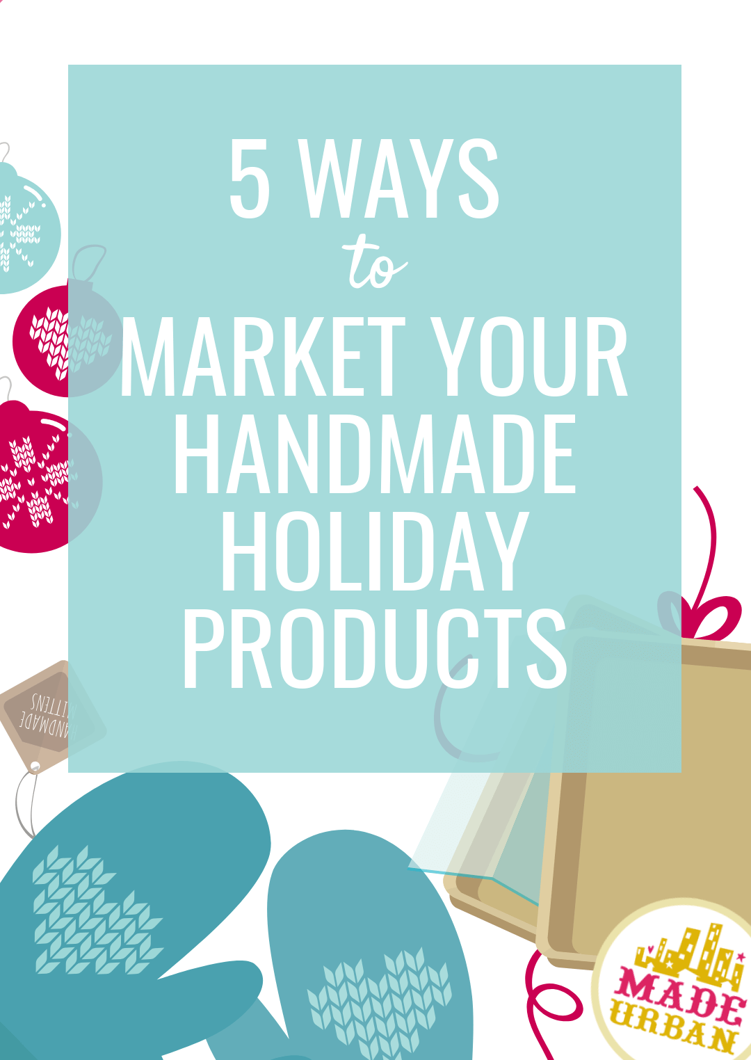 5 Ways to Market Handmade Holiday Products