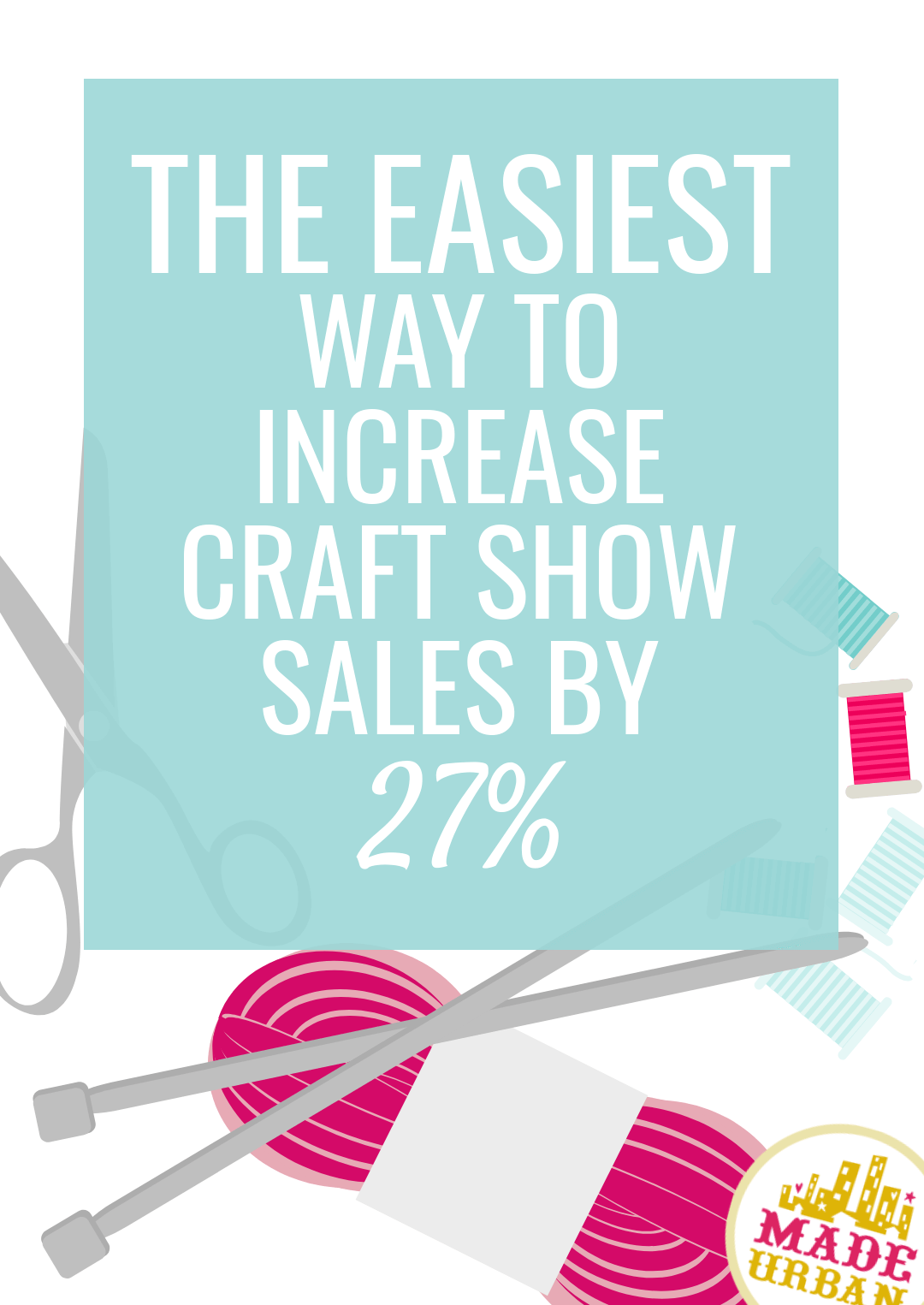 The Easiest Way to Increase Craft Show Sales by 27%