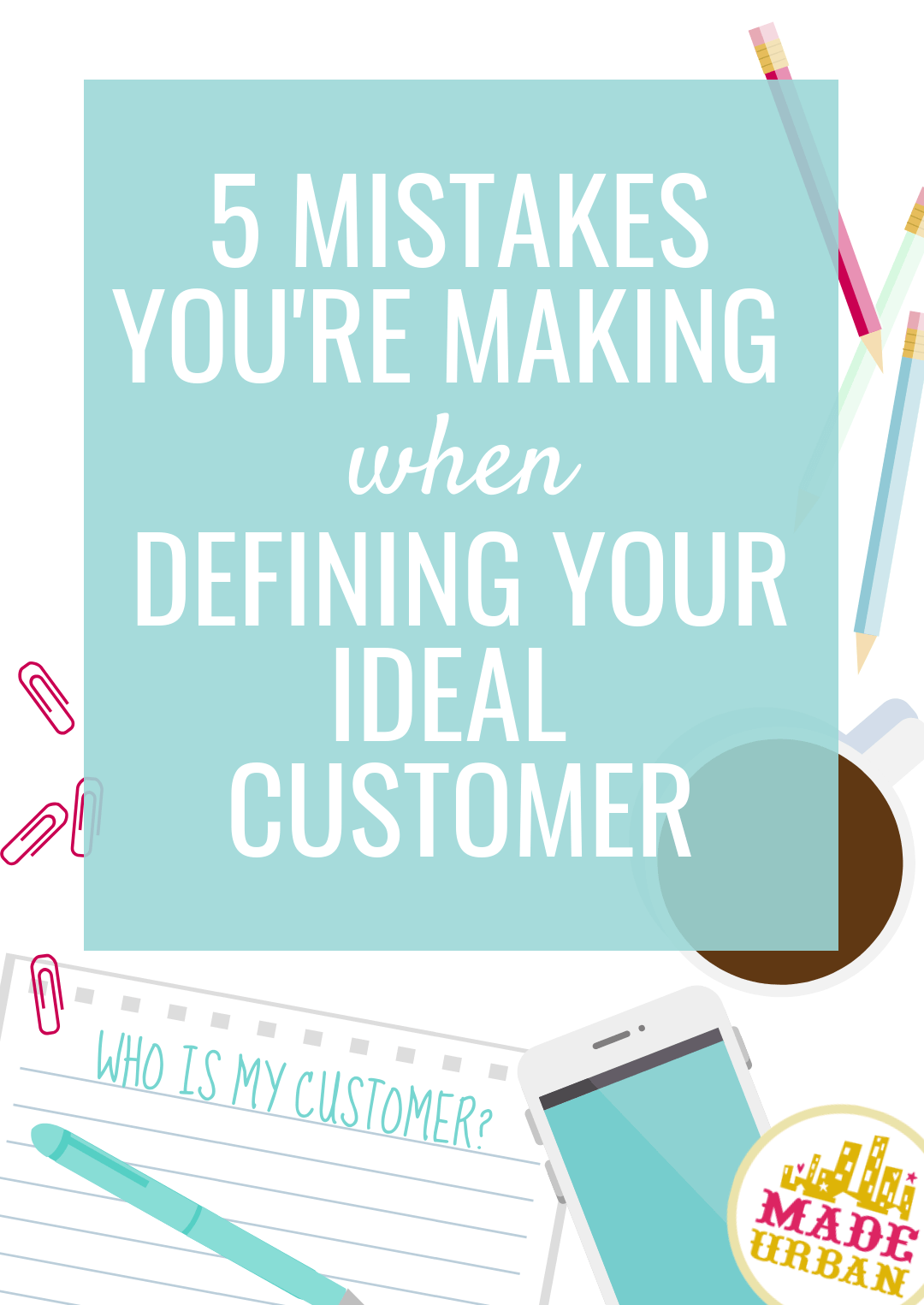 5 Common Mistakes of Ideal Customer Profiles