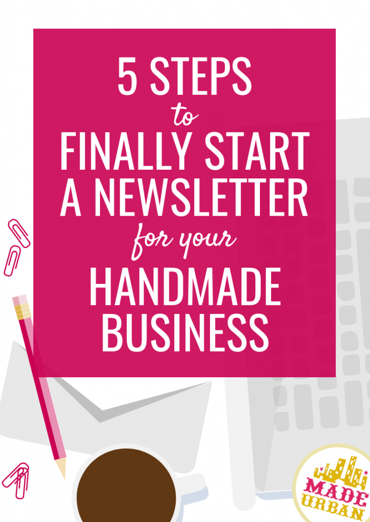 5 Steps to finally start a newsletter for your handmade business
