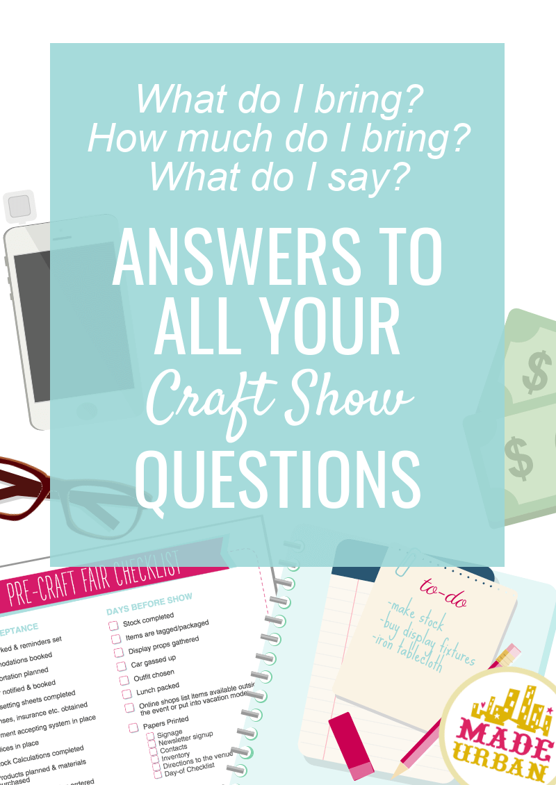 Answers to all your craft show questions