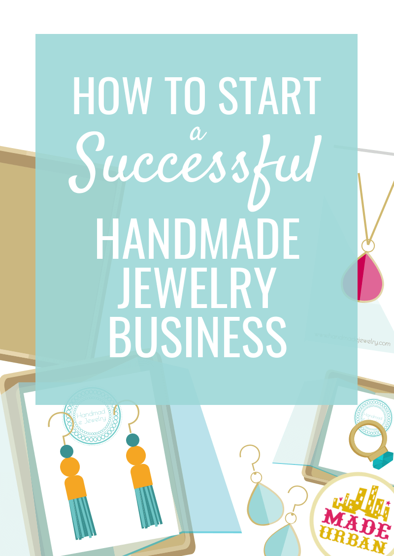 How to Start a Successful Handmade Jewelry Business