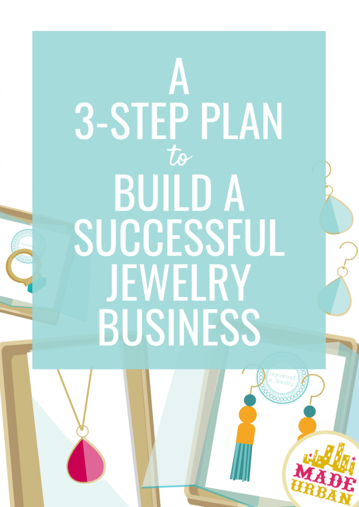 A 3-step plan to build a successful jewelry business