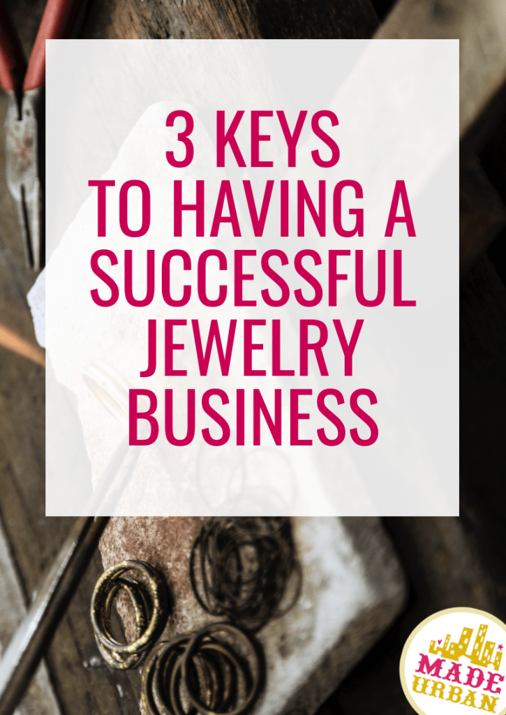 3 Keys to Having a Successful Jewelry Business