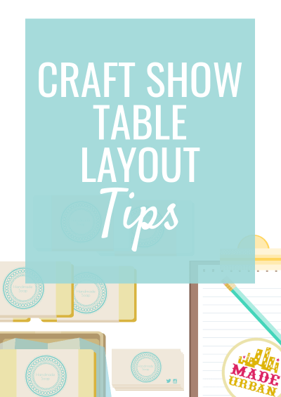 Craft Show Table Layout Tips
