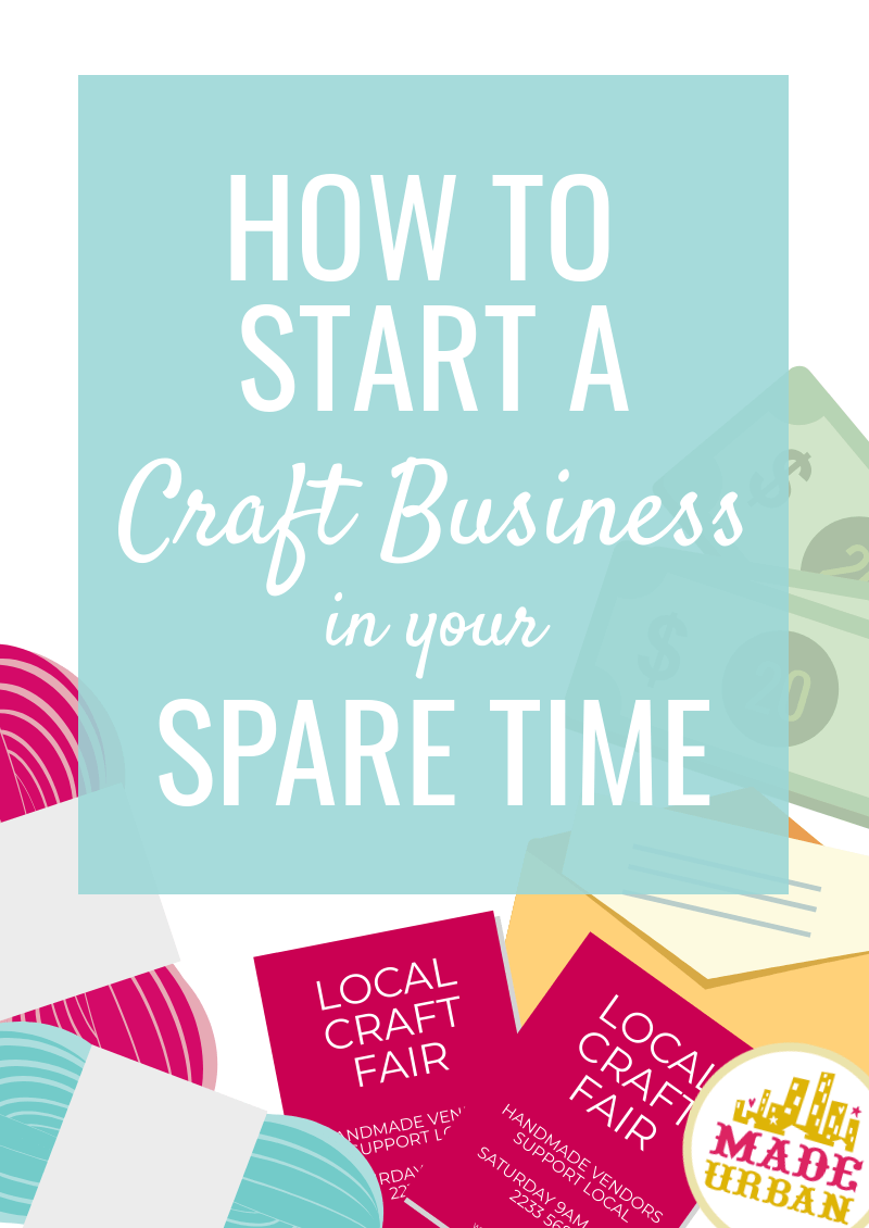How to start a craft business in your spare time