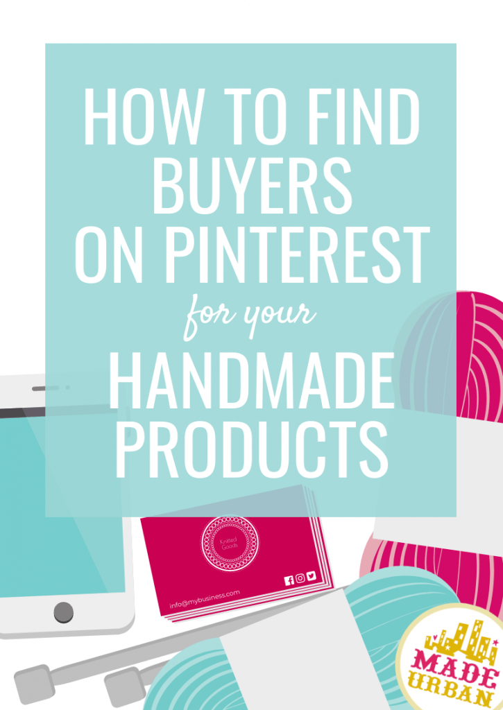 How to find buyers on Pinterest for your Handmade Products