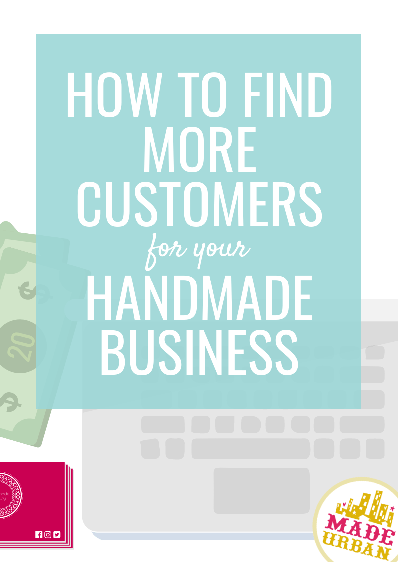 How to Find More Customers for your Handmade Business
