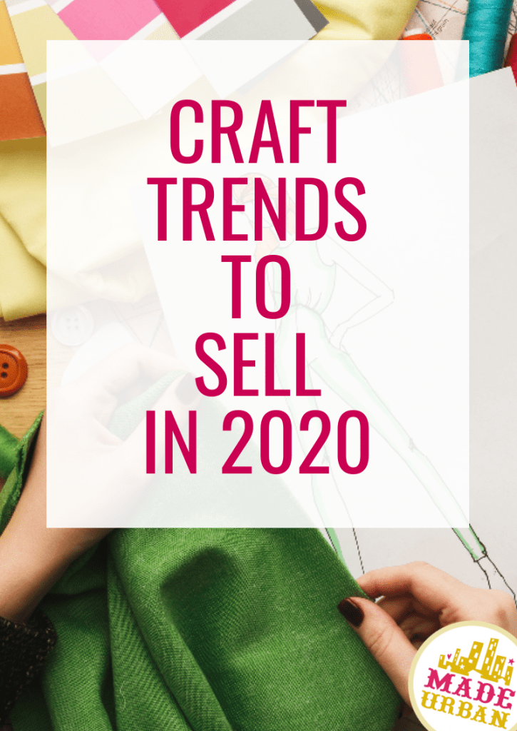 Craft Trends to Sell in 2020