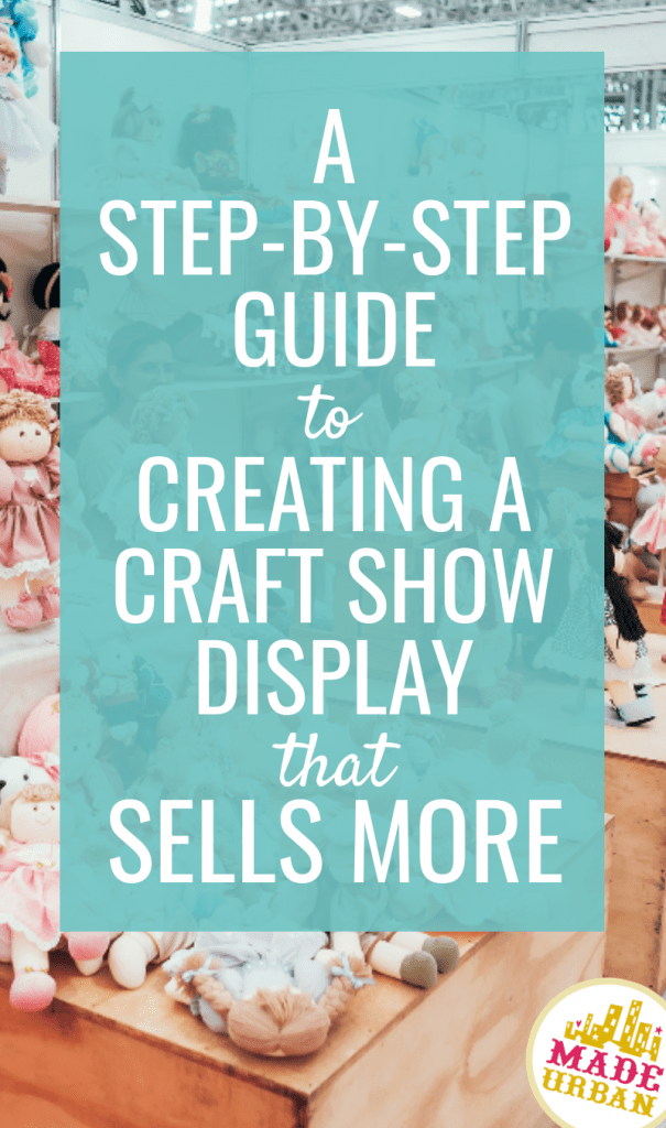 A Step-by-Step Guide to Creating a Craft Show Display that Sells More