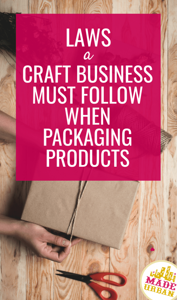 Laws a Craft Business Must Follow when Packaging Products