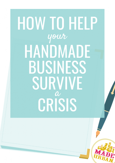 How to Help your Handmade Business Survive a Crisis