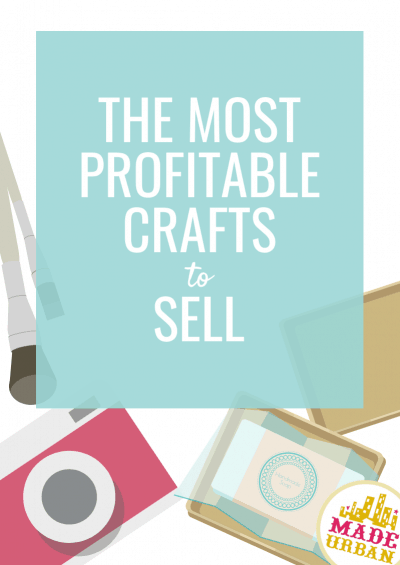 The Most Profitable Crafts to Sell (in 2020)