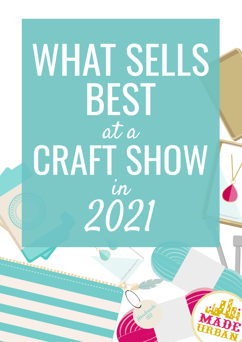 What Sells Best at a Craft Show? (2021)