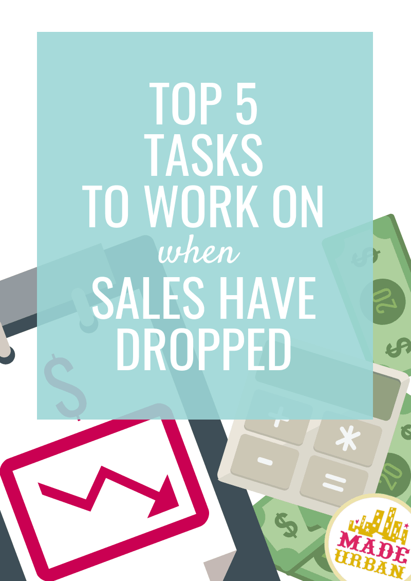 Top 5 Tasks when Sales have Dropped