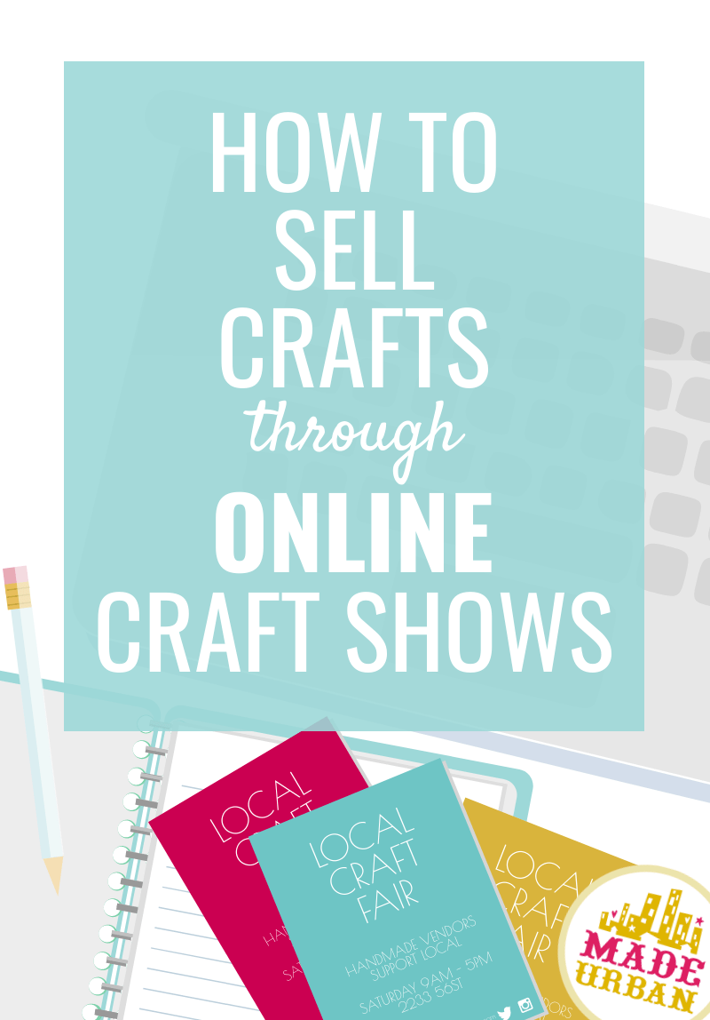 How to Sell Through Online Craft Shows