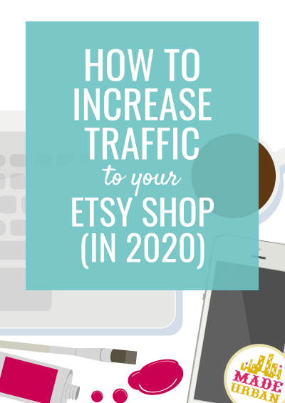 How to Increase Traffic to your Etsy Shop (in 2021)