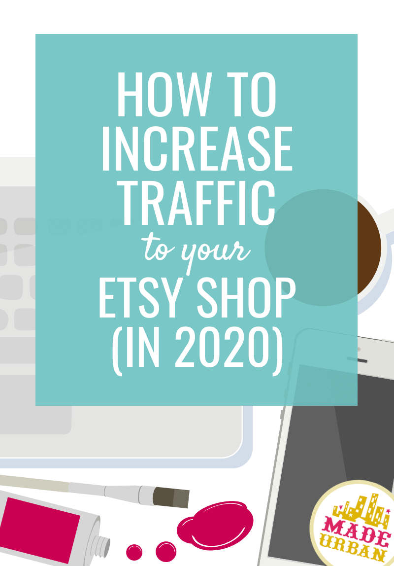 How to Increase Traffic to your Etsy Shop (in 2020)