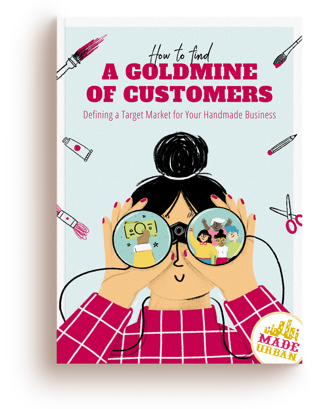 How to Find a Goldmine of Customers - Defining a Target Market for Your Handmade Business