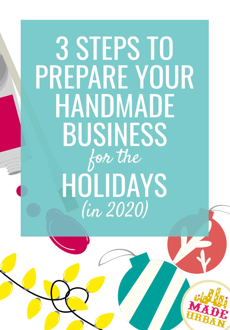 3 Steps to Prepare your Handmade Business for the Holidays (in 2020)