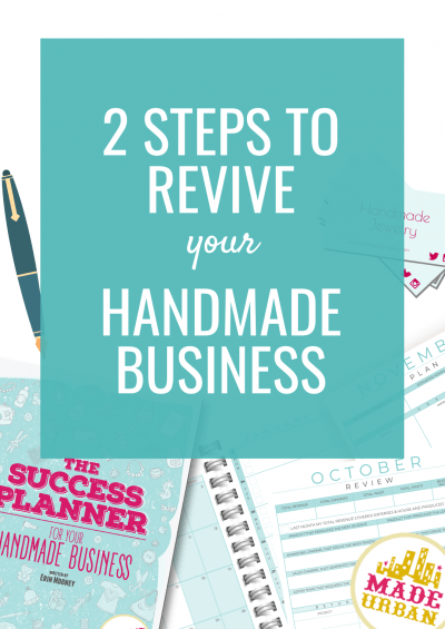 2 Steps to Revive your Handmade Business