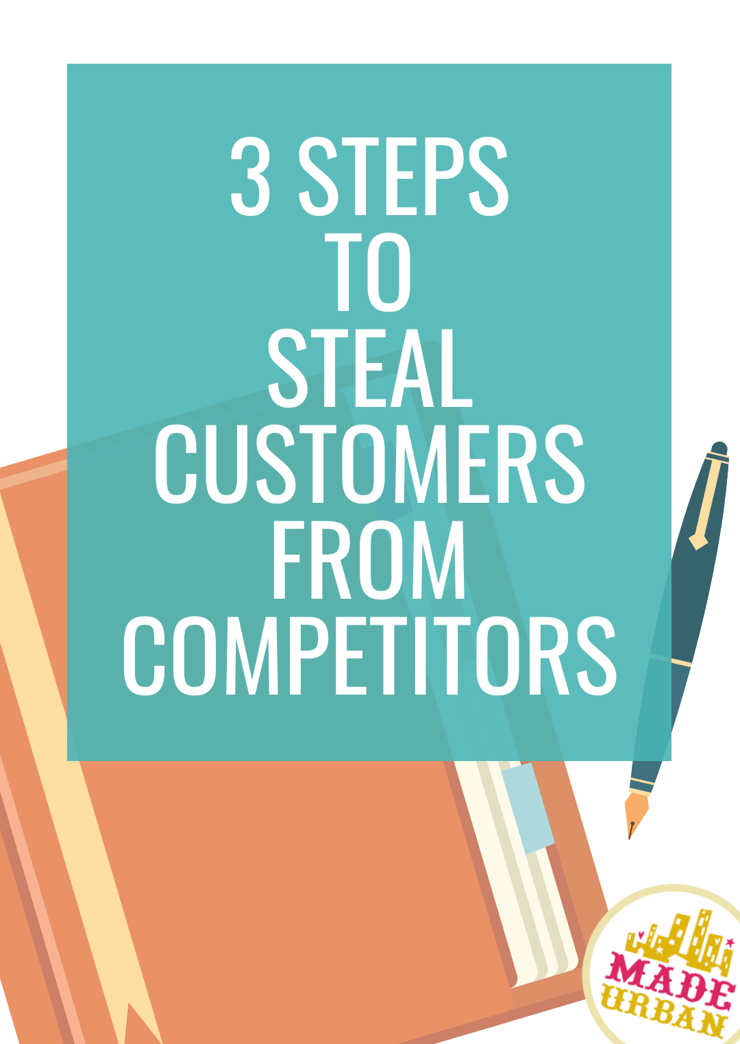 3 Steps to Steal Customers from Competitors