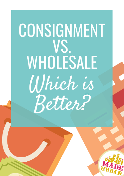 Consignment vs. Wholesale (Which is Better?)