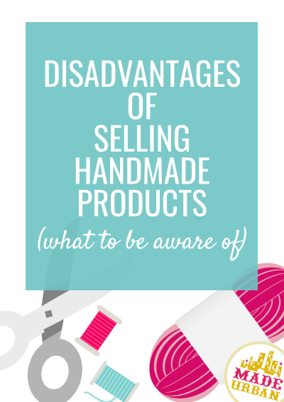 Disadvantages of Selling Handmade Products