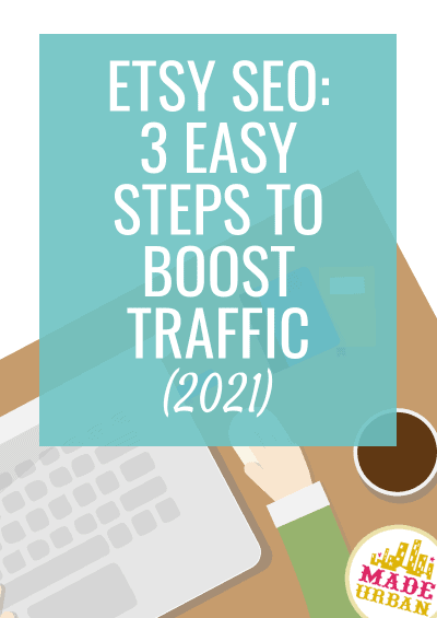 Etsy SEO: 3 Easy Steps to Boost Traffic (2021)