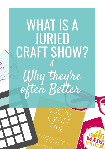 What is a Juried Craft Show? (& Why They're Better)