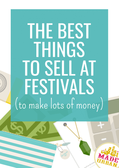 Best Things To Sell At Festivals