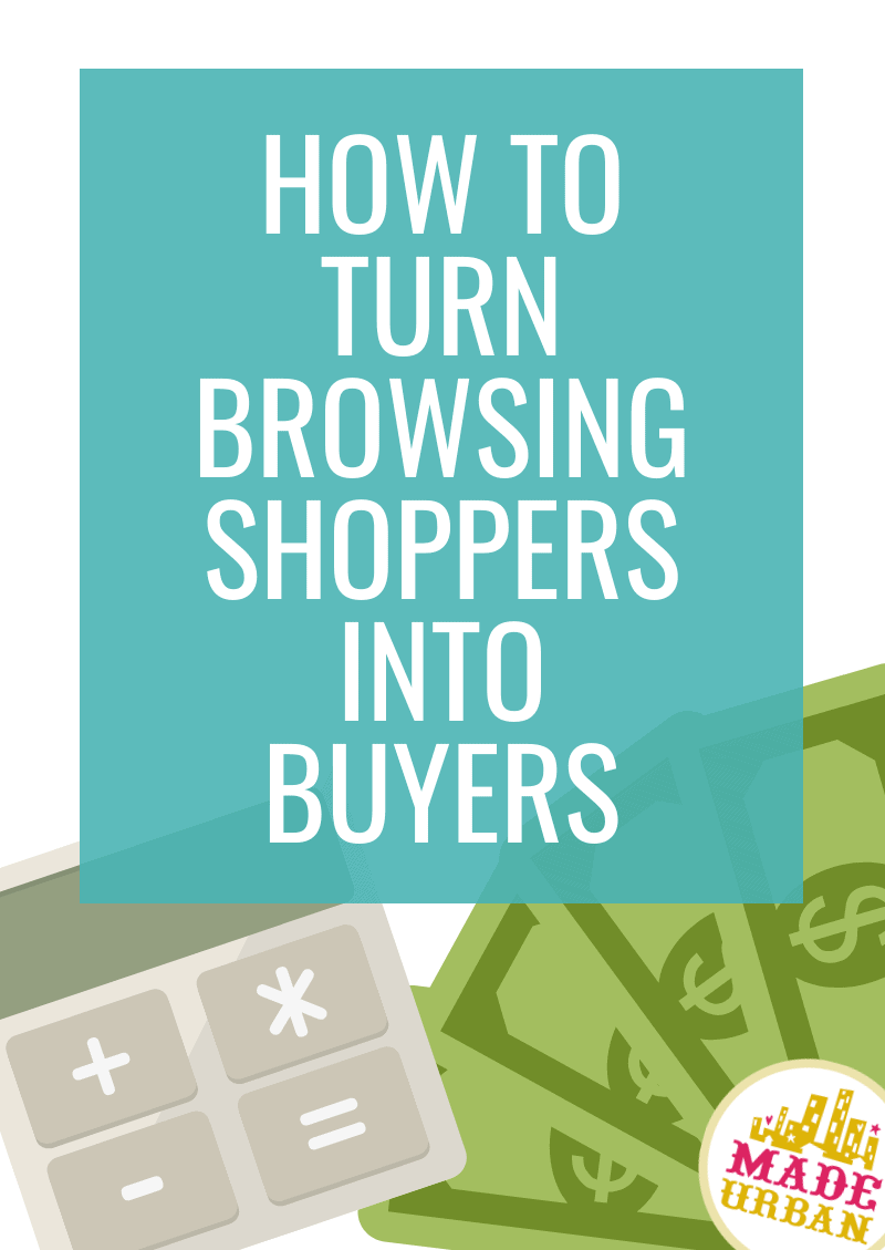 How To Turn Browsing Shoppers into Buyers