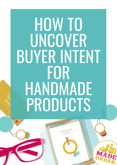 How To Uncover Buyer Intent for Handmade Products