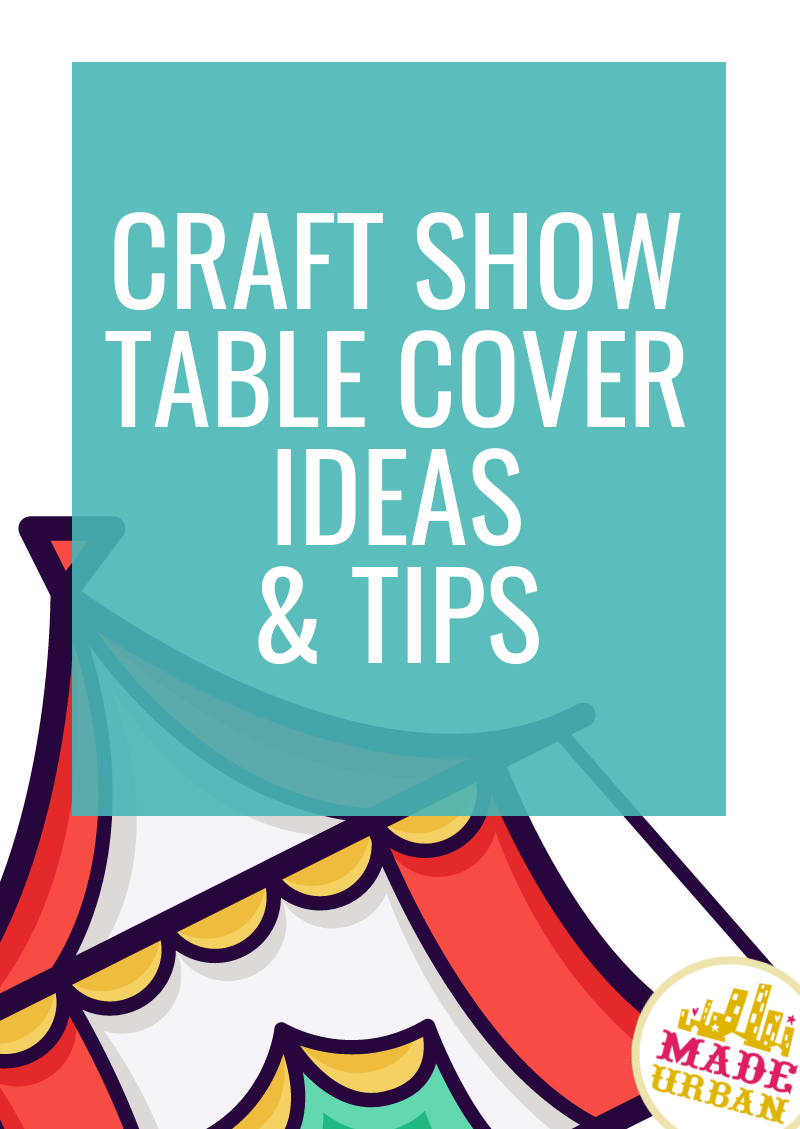 The Best Craft Show Table Covers (Plus Ideas & Tips)