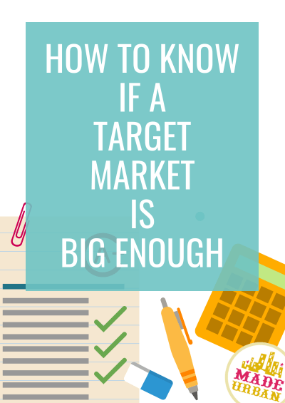How to Determine if your Target Market is Big Enough