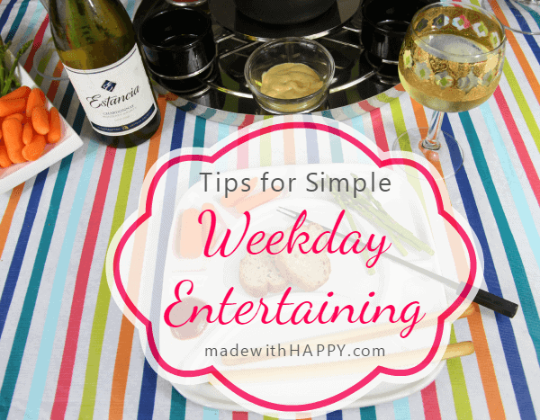 Tips for Simple Weekday Entertaining